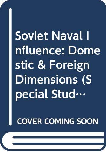 Soviet Naval Influence: Domestic & Foreign Dimensions: Praeger Pub