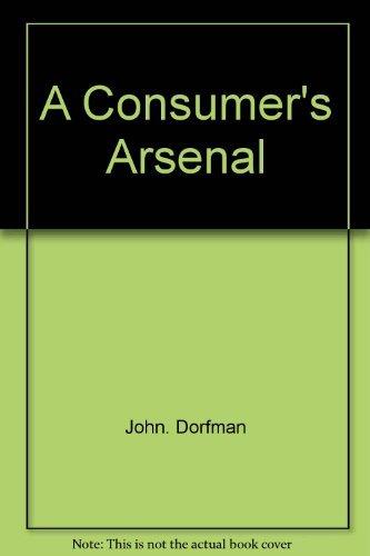 9780275563905: A consumer's arsenal