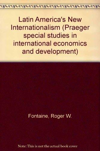 Latin America's New Internationalism: The End of Hemispheric Isolation: Fontaine, Roger W.;...
