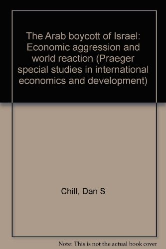 9780275568108: The Arab boycott of Israel: Economic aggression and world reaction (Praeger special studies in international economics and development)