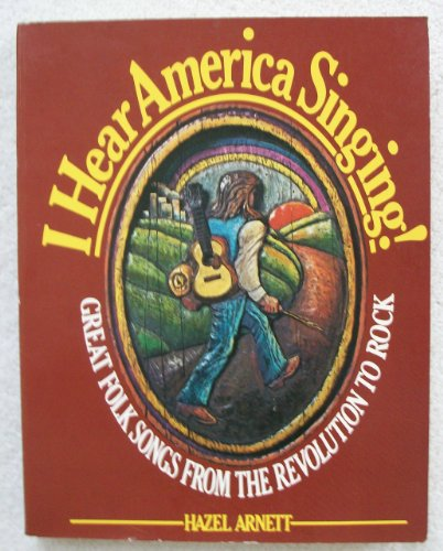 9780275639105: I HEAR AMERICA SINGING! Great Folk Songs from the Revolution to Rock.