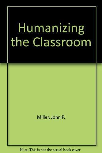 9780275643300: Humanizing the Classroom (Praeger university series)