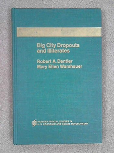 9780275670092: Big City Dropouts and Illiterates