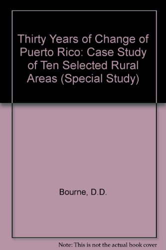 Thirty Years of Change in Puerto Rico: A Case Study of Ten Selected Rural Areas