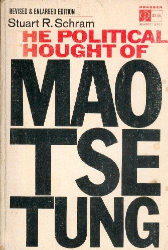 The Political Thought of Mao Tse-Tung: Tse-Tung Mao