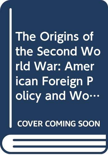 9780275847500: The Origins of the Second World War: American Foreign Policy and World Politics, 1917-1941