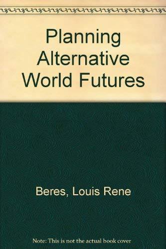 9780275894207: Planning Alternative World Futures