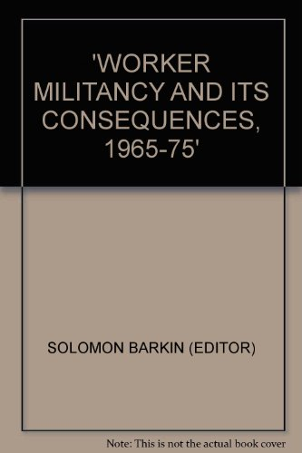 Worker Militancy and Its Consequences, 1965-75: Praeger Publishers Inc