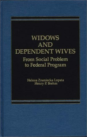 9780275900212: Widows and Dependent Wives: From Social Problem to Federal Program