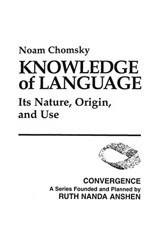 9780275900250: Knowledge of Language: Its Nature, Origin, and Use: Its Nature, Origins, and Use (Convergence)
