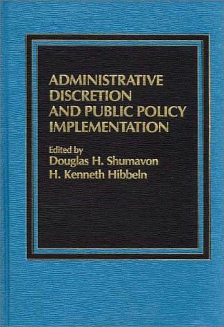9780275900304: Administrative Discretion and Public Policy Implementation