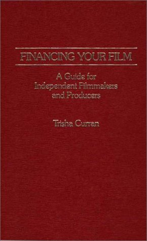 9780275900427: Financing Your Film: A Guide for Independent Filmmakers and Producers
