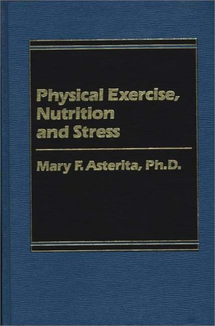 9780275900441: Physical Exercise, Nutrition and Stress