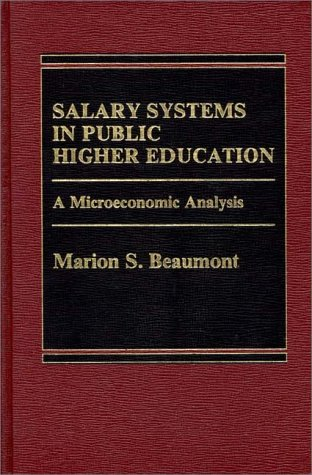 9780275900595: Salary Systems in Public Higher Education: A Microeconomic Analysis