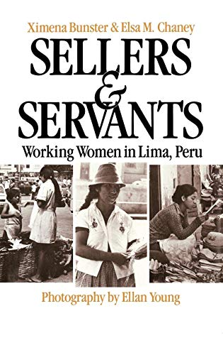 9780275900670: Sellers and Servants: Working Women in Lima, Peru