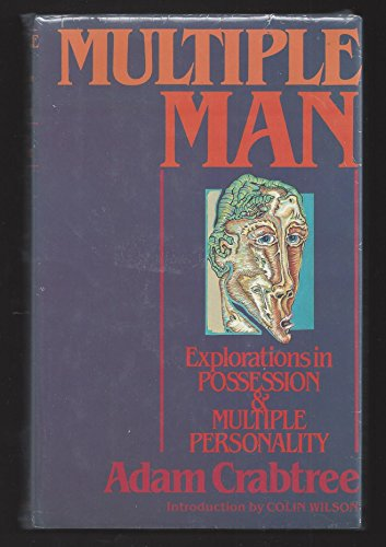 9780275900793: Multiple Man: Explorations in Possession and Multiple Personality