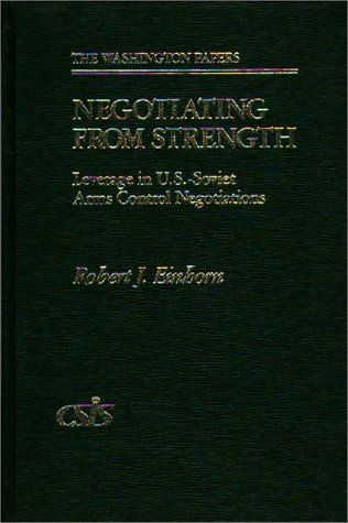 9780275900908: Negotiating from Strength: Leverage in U.S. Arms Negotiation (The Washington Papers)