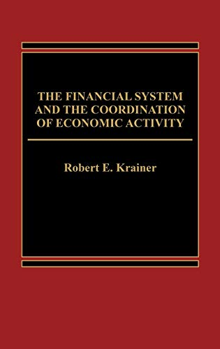 9780275901301: The Financial System and the Coordination of Economic Activity