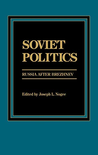 9780275901486: Soviet Politics: Russia after Brezhnev