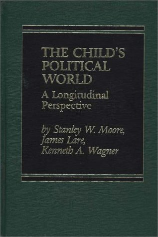 9780275901677: The Child's Political World: A Longitudinal Perspective