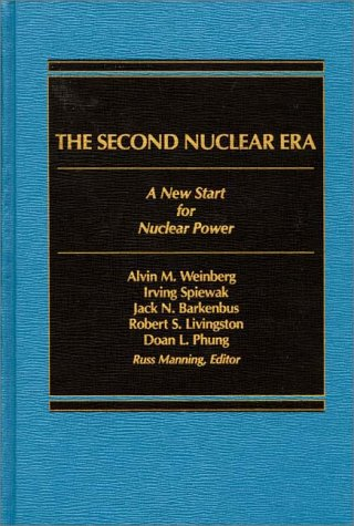 9780275901837: The Second Nuclear Era: A New Start for Nuclear Power