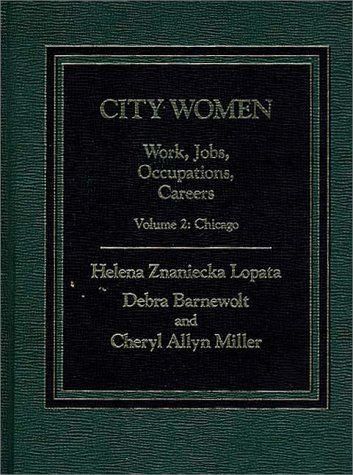 9780275901905: City Women: Work, Jobs, Occupations, Careers: Chicago: 2