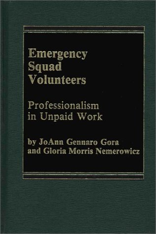 9780275902063: Emergency Squad Volunteers: Professionalism in Unpaid Work
