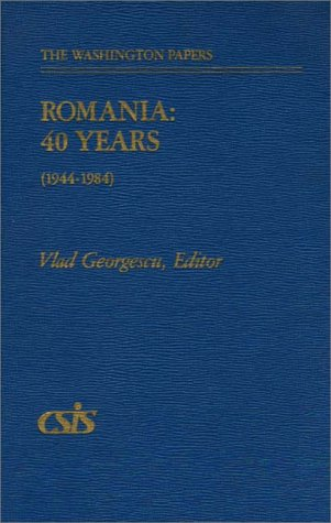 9780275902131: Romania: 40 Years (1944-1984) (The Washington Papers)