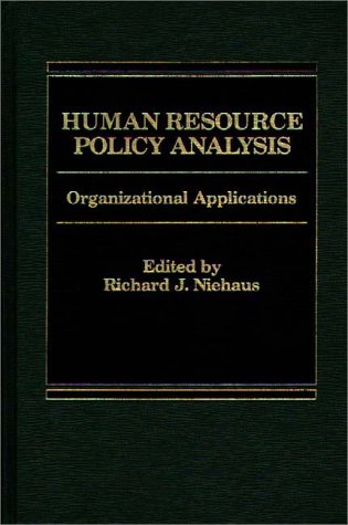 9780275902186: Human Resource Policy Analysis: Organizational Applications