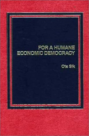 9780275902254: For A Humane Economic Democracy
