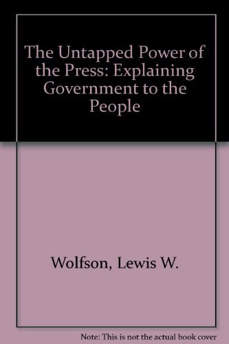 9780275902377: The Untapped Power of the Press: Explaining Government to the People