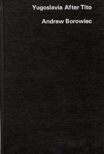 9780275902551: Yugoslavia after Tito (Praeger Special Studies in International Politics and Government)
