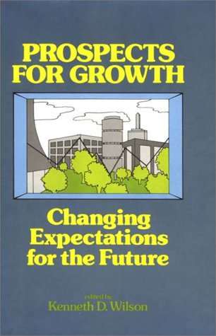 9780275902780: Prospects for Growth: Changing Expectations for the Future (Praeger Special Studies in U.S. Economic, Social, and Political Issues)