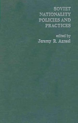 9780275902834: Soviet Nationality Policies and Practices