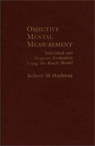 9780275902971: Objective Mental Measurement: Individual and Program Evaluation Using the Rash Model