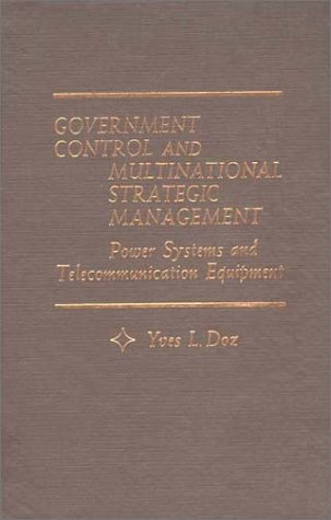 9780275903473: Government Control and Multinational Strategic Management: Power Systems and Telecommunication Equipment