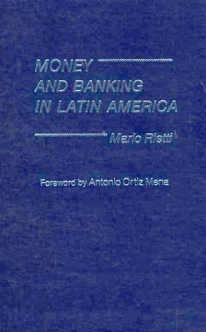 9780275904128: Money and Banking in Latin America.