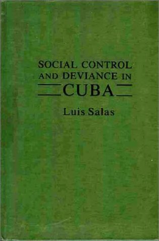 9780275904173: Social Control and Deviance in Cuba.