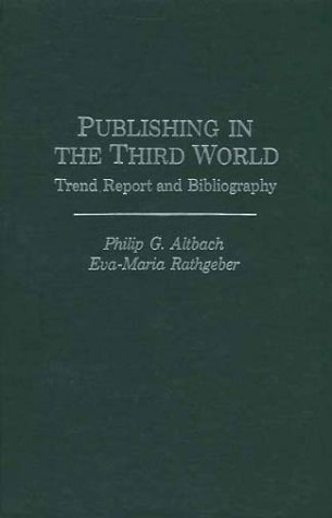 9780275904463: Publishing in the Third World: Trend Report and Bibliography (Praeger Special Studies in Comparative Education)