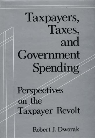 9780275904739: Taxpayers, Taxes, and Government Spending: Perspectives on the Taxpayer Revolt
