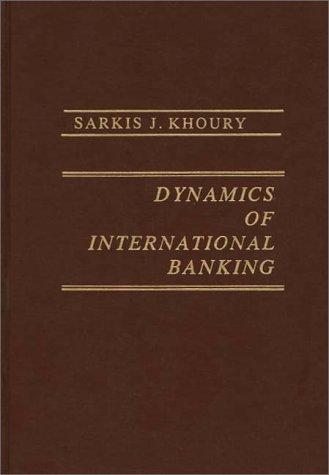 9780275905040: Dynamics of International Banking.