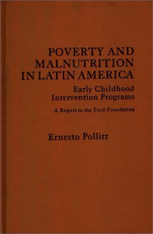 9780275905385: Poverty and Malnutrition in Latin America: Early Childhood Intervention Programs
