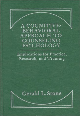 9780275905576: A Cognitive-Behavioral Approach to Counseling Psychology: Implications for Practice, Research, and Training