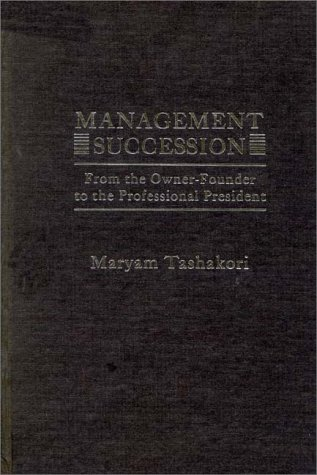 9780275905590: Management Succession: From the Owner-Founder to the Professional President