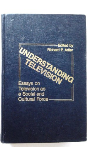understanding television essays on television as a  9780275905750 understanding television essays on television as a social and cultural force