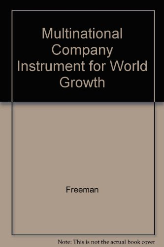 9780275906276: The Multinational Company: Instrument for World Growth