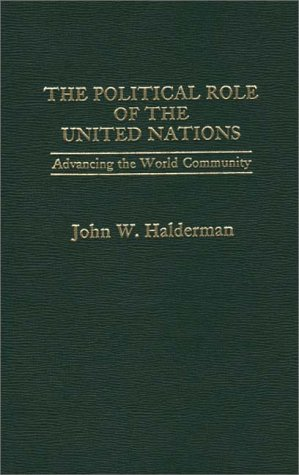9780275906399: The Political Role of the United Nations: Advancing the World Community