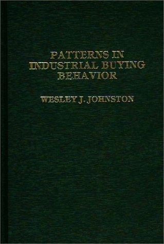 9780275906566: Patterns in Industrial Buying Behavior