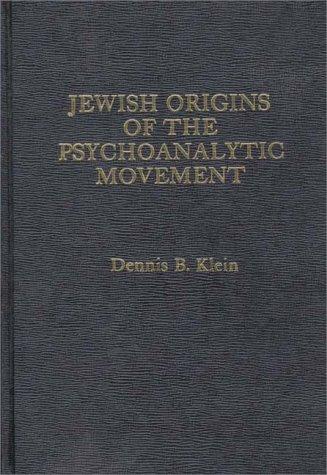 9780275906603: Jewish Origins of the Psychoanalytic Movement