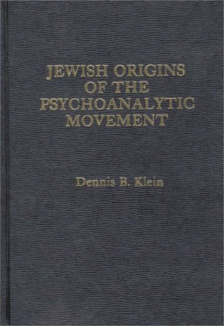 9780275906603: Jewish Origins of the Psychoanalytic Movement